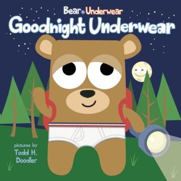 Bear in goodnight underwear - Harriet Ziefert