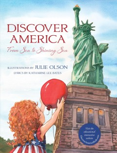 Discover America : from sea to shining sea - Katharine Lee Bates