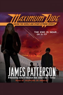 Maximum Ride. Saving the world and other extreme sports - James Patterson