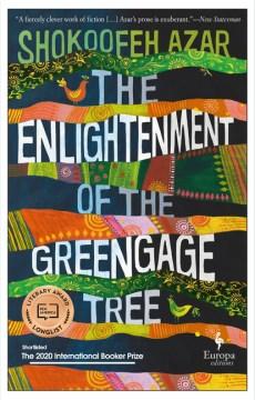 Enlightenment of the Greengage Tree - Shokoofeh Azar