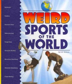 Weird sports of the world - S. B Watson