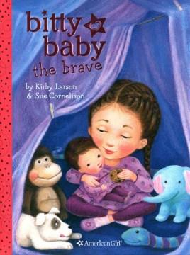 Bitty Baby the brave - Kirby Larson