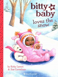 Bitty Baby loves the snow - Kirby Larson
