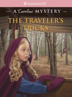 The traveler's tricks : a Caroline mystery - Laurie Calkhoven