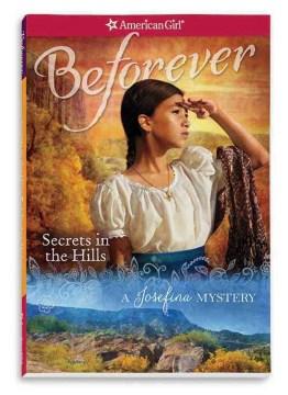 Secrets in the hills : a Josefina mystery - Kathleen Ernst