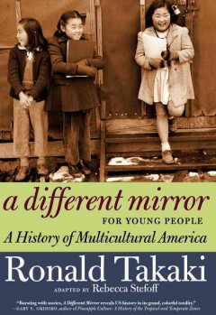 A different mirror for young people : a young people's history of multicultural America - Rebecca Stefoff