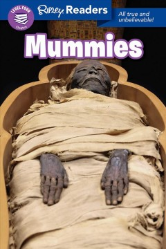 Mummies : All True and Unbelievable! - Korynn; Firpi Wible-Freels
