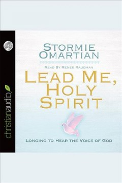 Lead me, holy spirit : Longing to Hear the Voice of God. Stormie Omartian. - Stormie Omartian