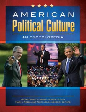 American political culture : an encyclopedia