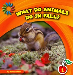 What do animals do in fall? - Rebecca Felix