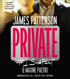 Private : #1 suspect : a novel - James Patterson