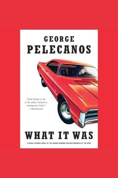 What it was - George P Pelecanos