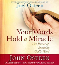 Your words hold a miracle : the power of speaking God's word - John Osteen