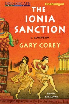The Ionia sanction : a mystery - Gary Corby