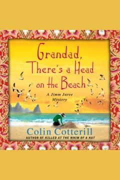 Grandad, there's a head on the beach - Colin Cotterill