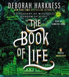 The book of life : a novel - Deborah E Harkness