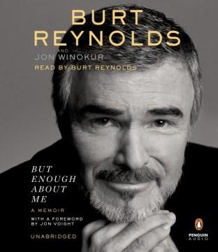 But enough about me : a memoir - Burt Reynolds