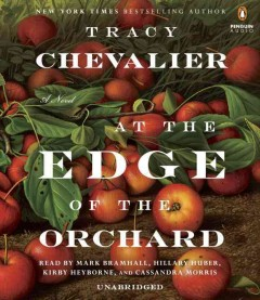 At the edge of the orchard : a novel - Tracy Chevalier