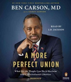 More Perfect Union : What We the People Can Do to Reclaim Our Constitutional Liberties - Ben; Carson Carson