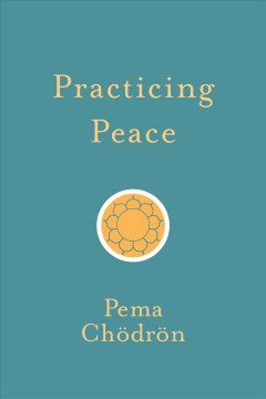 Practicing Peace - Pema Chodron