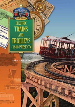 Electric trains and trolleys (1880-present) - John Bankston