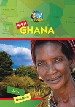 We Visit Ghana - John Bankston