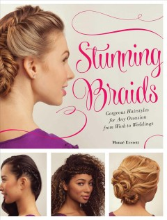 Elegant braids : gorgeous hairstyles for any occasion, from work to weddings - Monae Everett