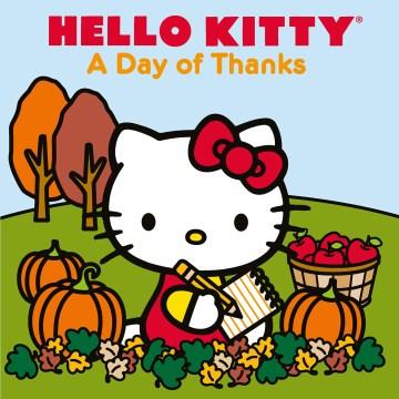 Hello Kitty, a day of thanks - Kabushiki Kaisha Sanrio