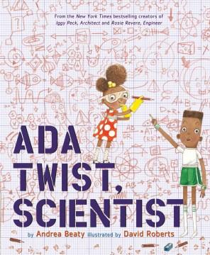 Ada Twist, scientist. - Andrea Beaty
