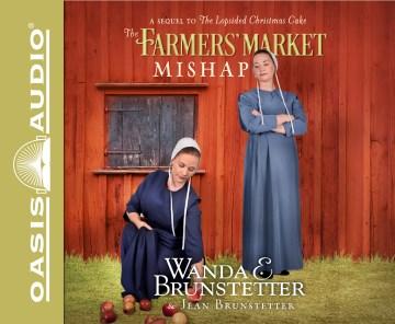 The farmer's market mishap - Wanda E Brunstetter