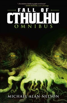 Fall of Cthulhu omnibus. Issue 0-5. - Michael Alan Nelson