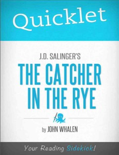 Quicklet on J.D. Salinger's The catcher in the rye. - John Whalen