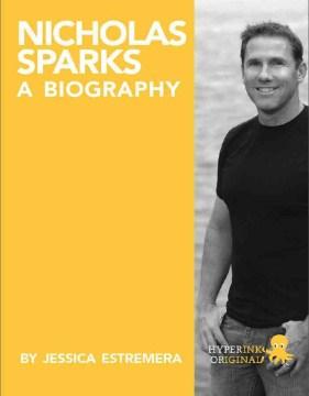 Nicholas Sparks : a biography - Jessica Estremera
