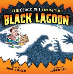 The class pet from the Black Lagoon - Mike Thaler