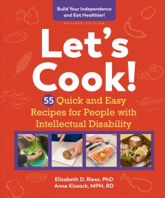 Let's Cook! : 55 Quick and Easy Recipes for People With Intellectual Disability - Elizabeth D.; Kissack Riesz