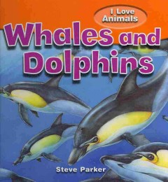 Whales and dolphins - Steve Parker