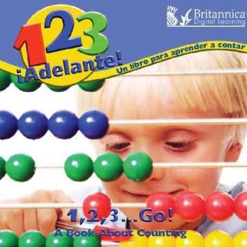 1, 2, 3, ¡adelante! un libro para aprender a contar = 1, 2, 3, go! : a book about counting - Marcia S Freeman
