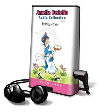 Amelia Bedelia audio collection. by Peggy Parish. Volume 2 - Peggy Parish