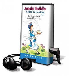 Amelia Bedelia audio collection. by Peggy Parish. Volume 1 - Peggy Parish