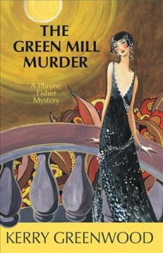 The Green Mill murder : a Phryne Fisher mystery - Kerry Greenwood