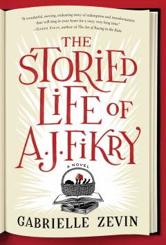 The storied life of A.J. Fikry : a novel - Gabrielle Zevin
