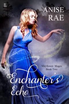 Enchanter's echo - Anise Rae
