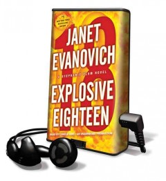 Explosive eighteen [sound recording (Playaway)] : [a Stephanie Plum novel] - Janet Evanovich