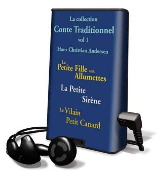 La collection conte traditionnel. Vol. 1 : La petite fille aux allumettes ; La petite sirene ; Le vilain petit canard - H. C. (Hans Christian) Andersen