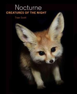 Nocturne : Creatures of the Night - Traer Scott