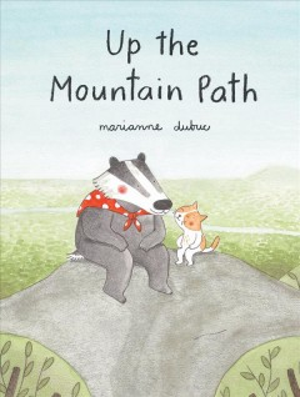 Up the mountain path - Marianne Dubuc