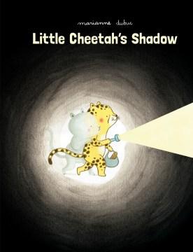 Little Cheetah's shadow - Marianne Dubuc