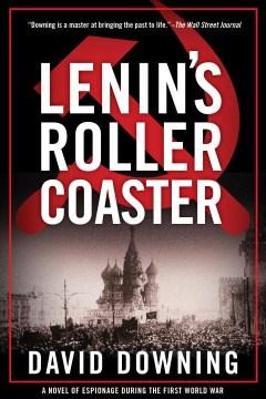 Lenin's Roller Coaster - David Downing