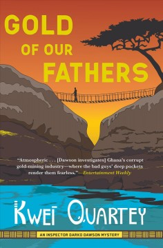 Gold Of Our Fathers - Kwei Quartey