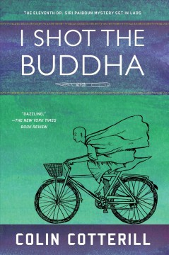 I shot the Buddha - Colin Cotterill